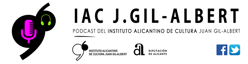 Podcasts Instituto Gil-Albert